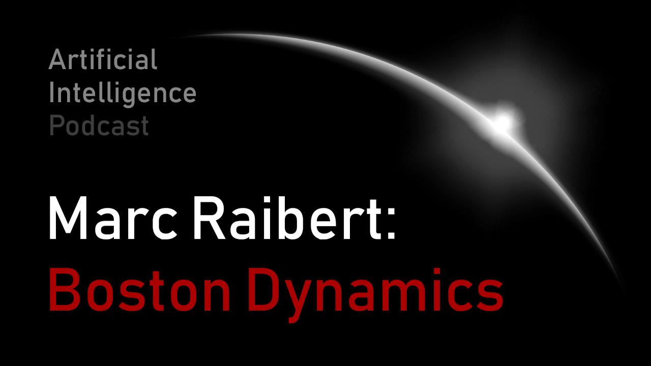 MIT Artificial Intelligence podcast with Lex Fridman and Marc Raibert