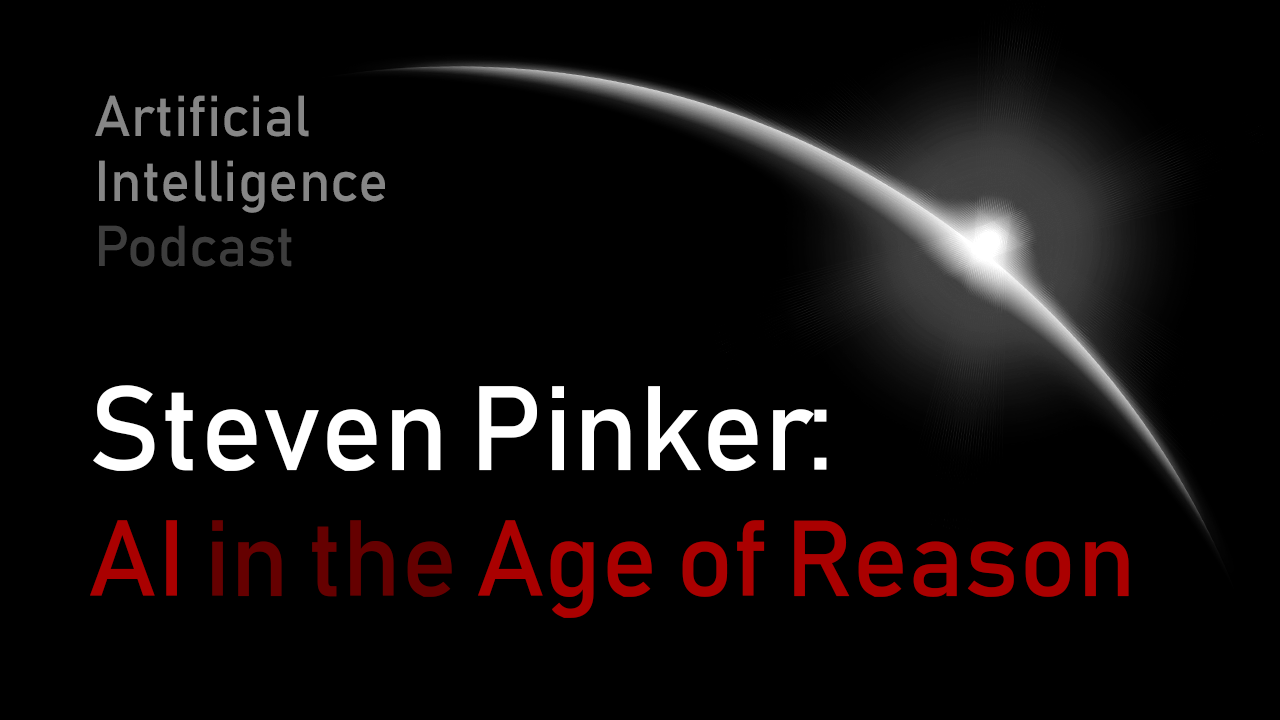 MIT Artificial Intelligence podcast with Lex Fridman and Steven Pinker