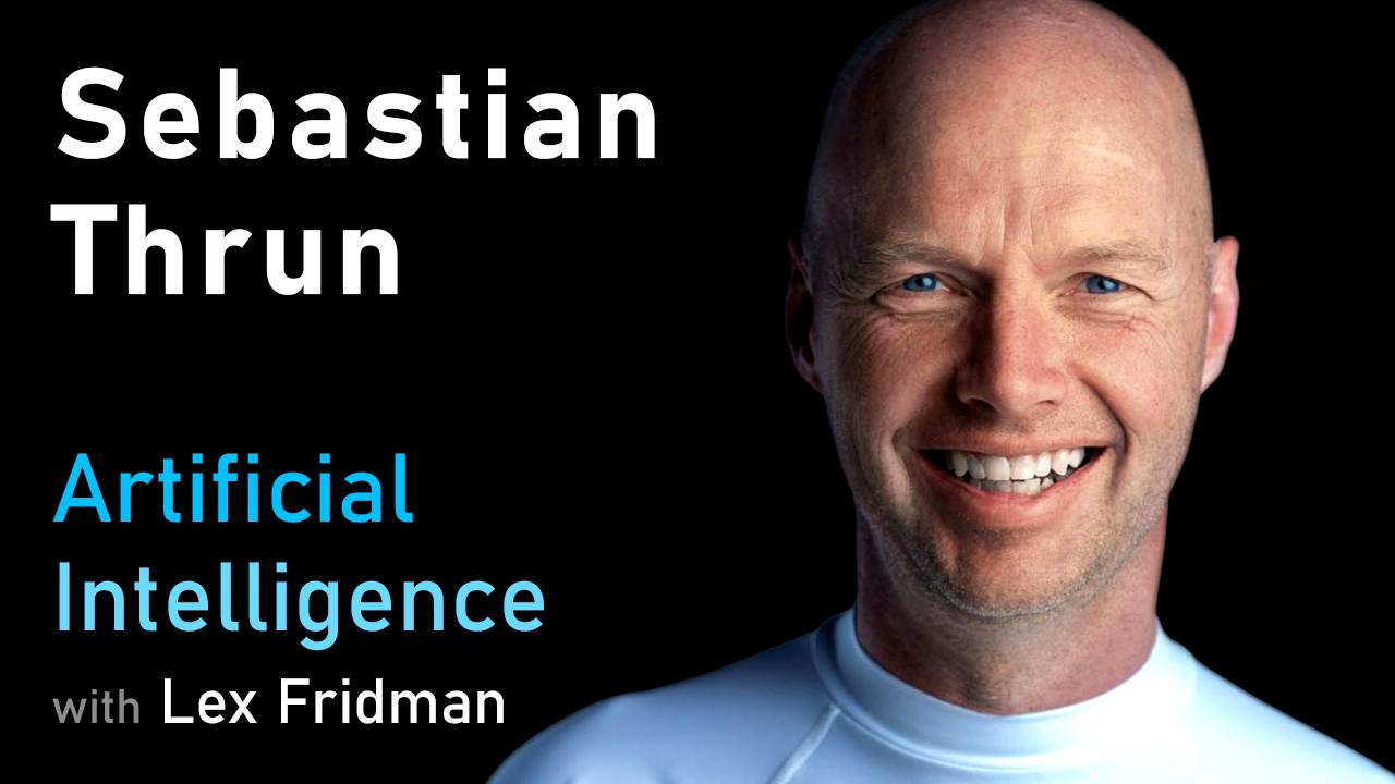 Sebastian Thrun: Flying Cars, Autonomous Vehicles, and Education