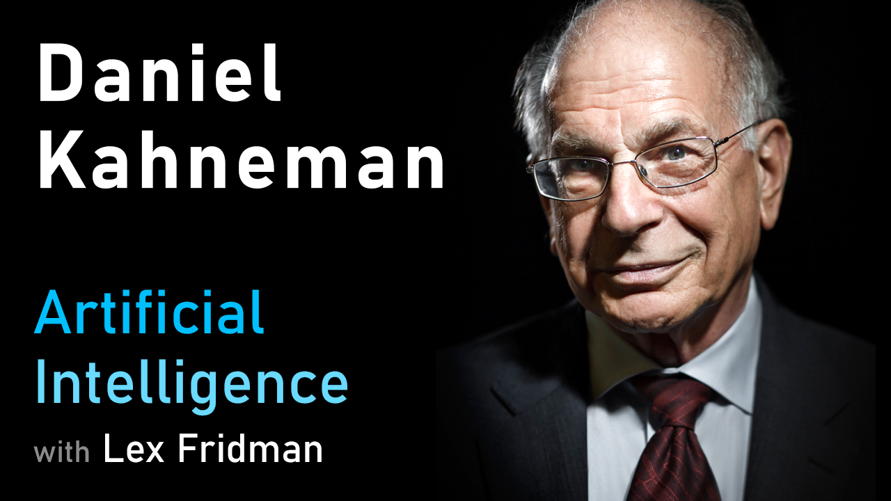 Daniel Kahneman: Thinking Fast and Slow, Deep Learning, and AI | MIT | Artificial Intelligence Podcast