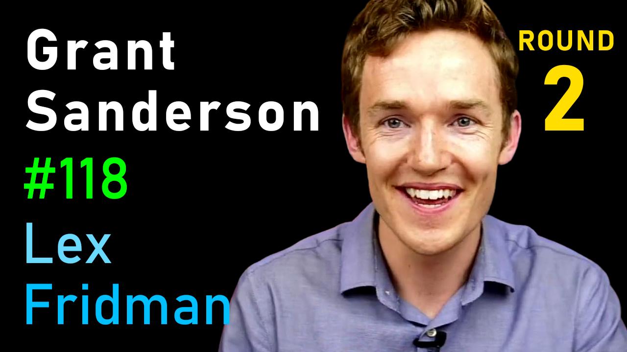 #118 – Grant Sanderson: Math, Manim, Neural Networks & Teaching with 3Blue1Brown
