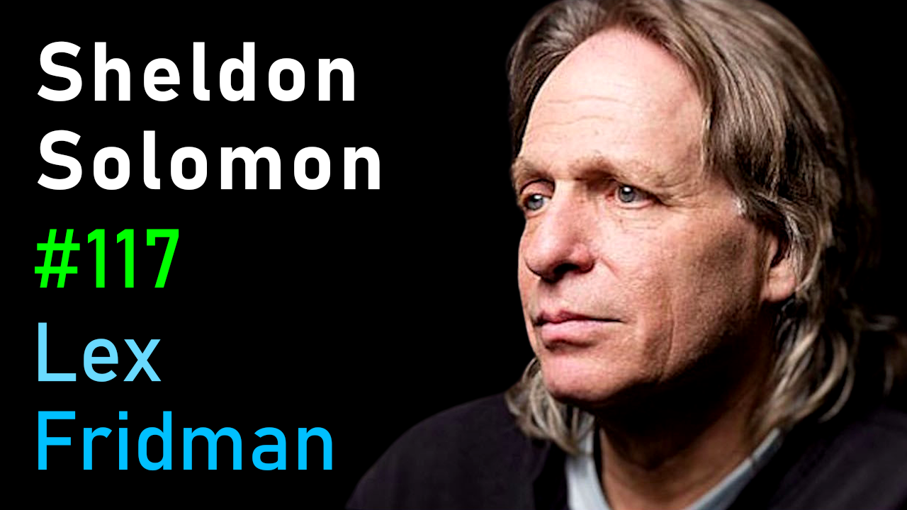 #117 – Sheldon Solomon: Death and Meaning