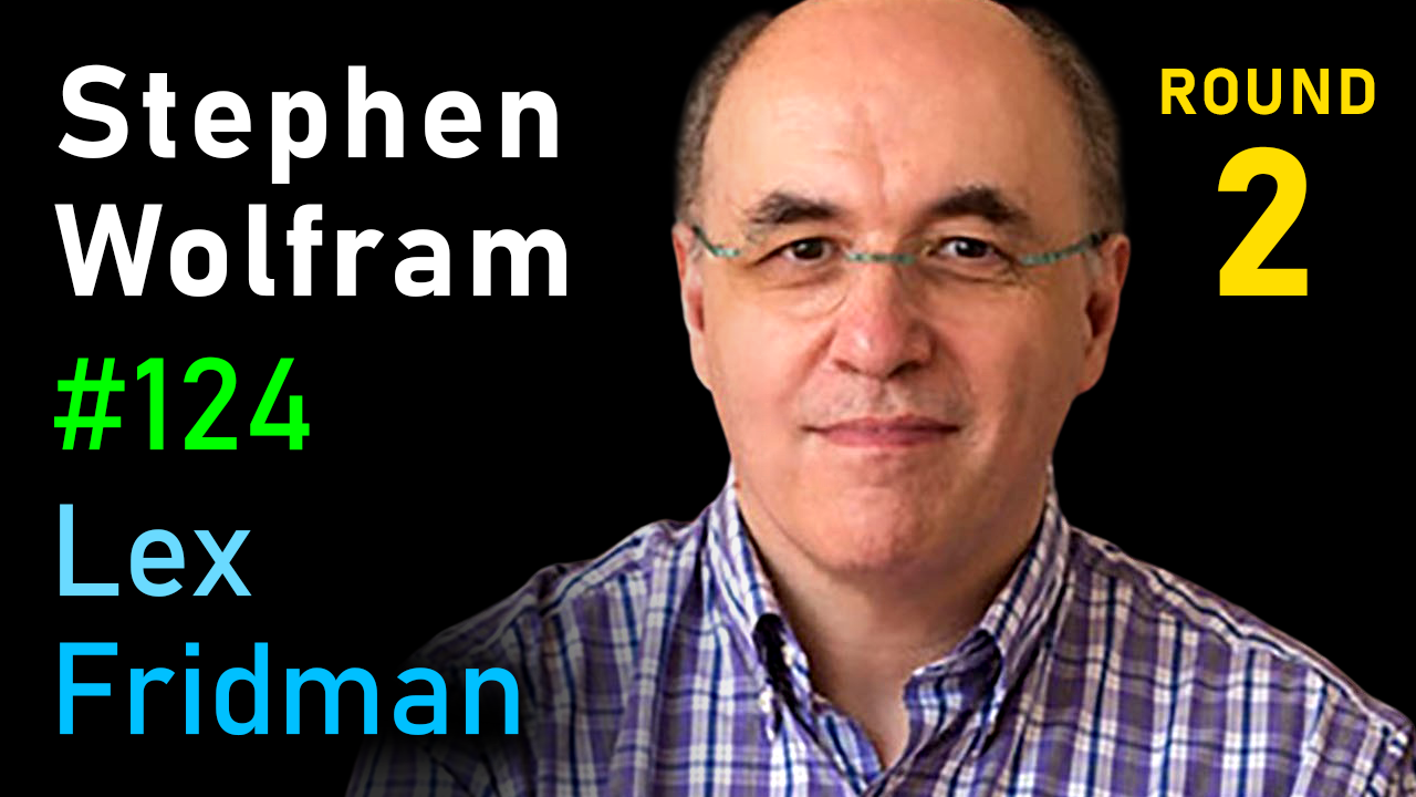 #124 – Stephen Wolfram: Fundamental Theory of Physics, Life, and the Universe