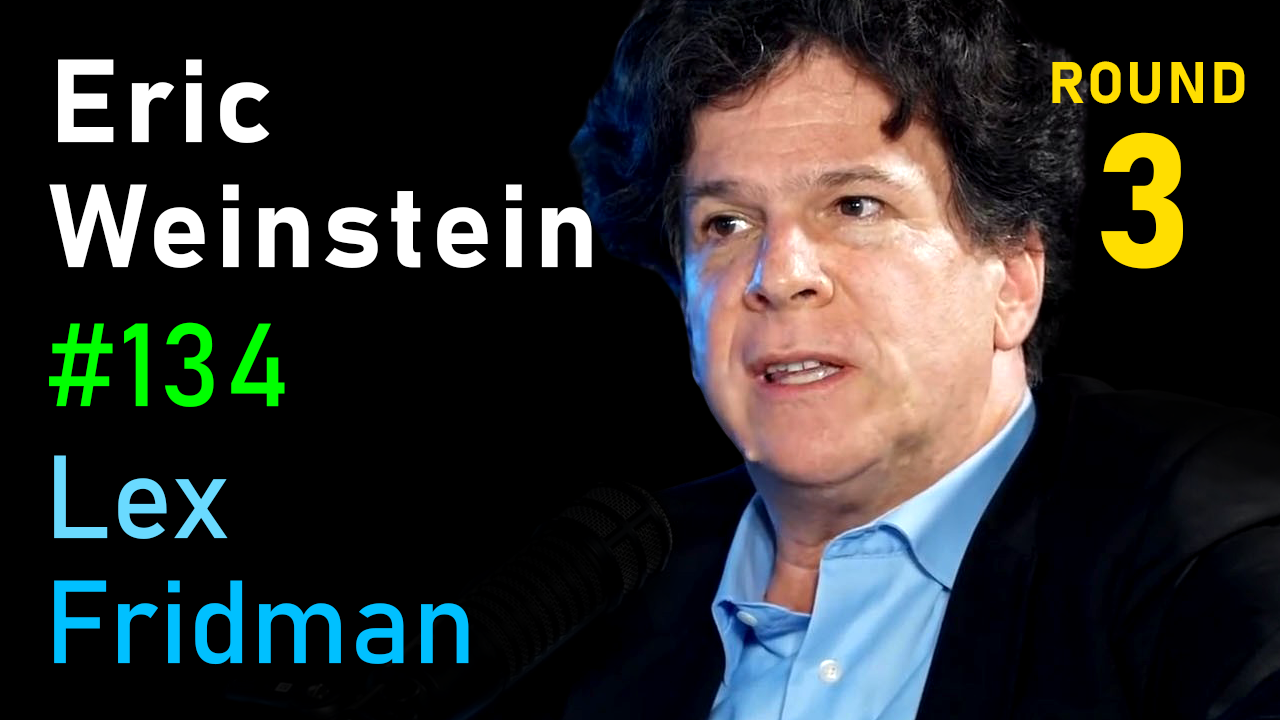 #134 – Eric Weinstein: On the Nature of Good and Evil, Genius and Madness