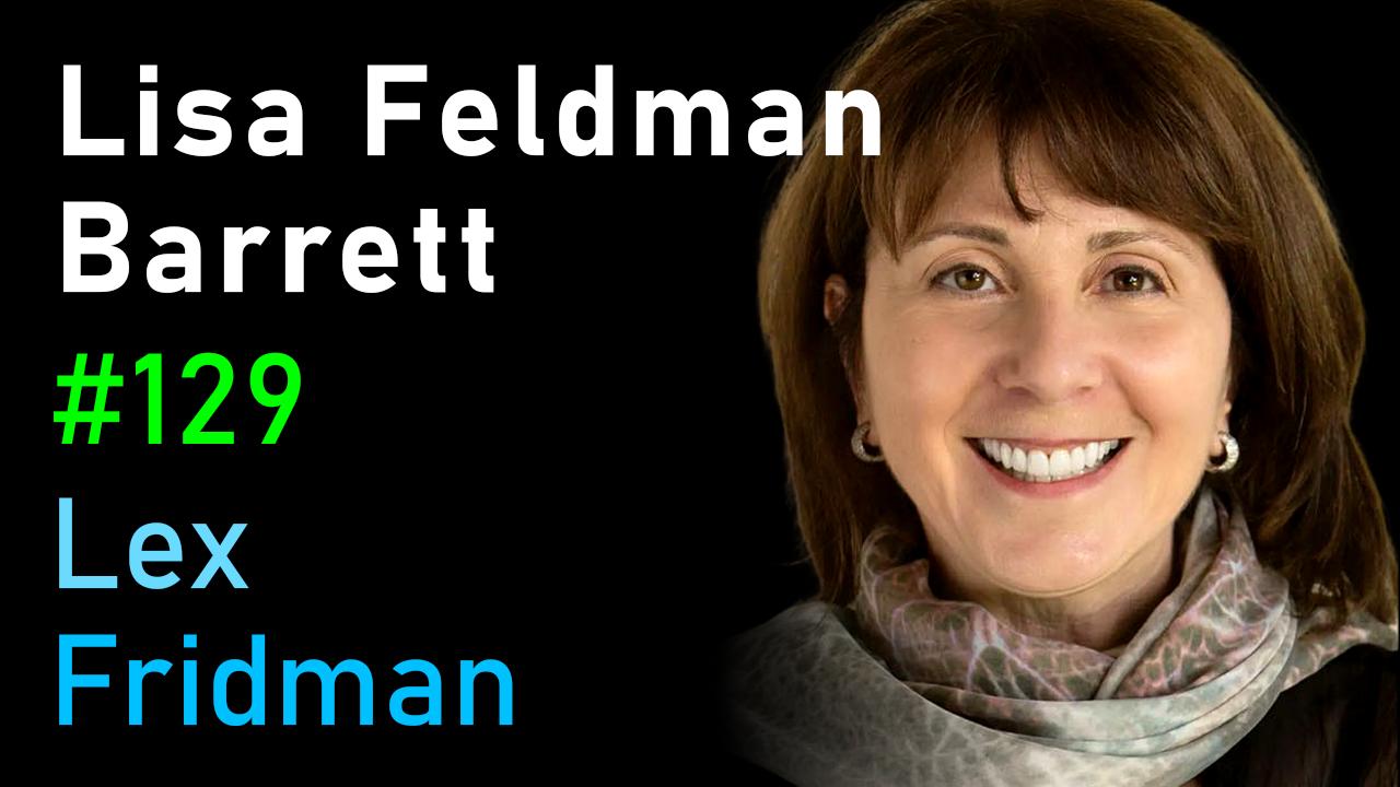 #129 – Lisa Feldman Barrett: Counterintuitive Ideas About How the Brain Works