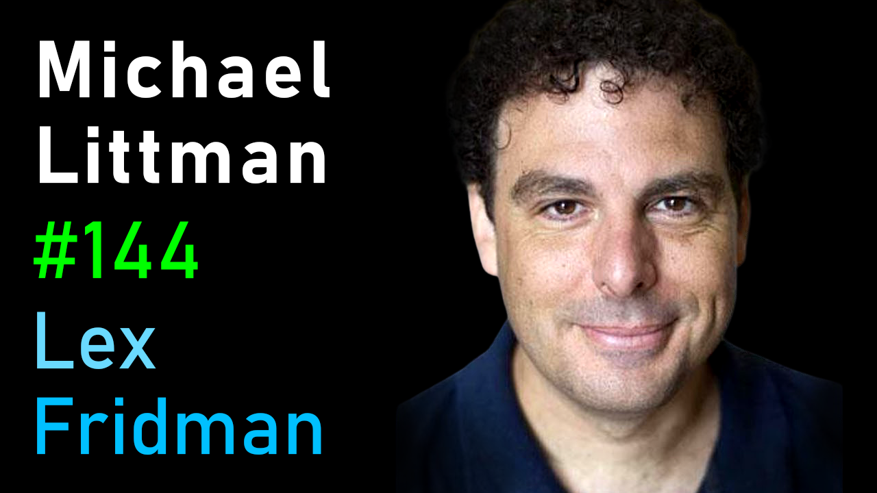 #144 – Michael Littman: Reinforcement Learning and the Future of AI