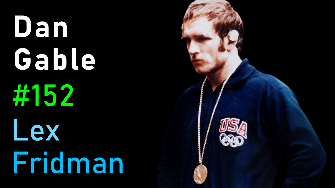 #152 – Dan Gable: Olympic Wrestling, Mental Toughness & the Making of Champions