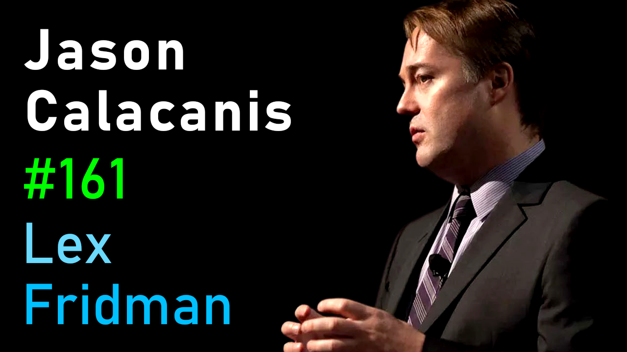 #161 – Jason Calacanis: Startups, Angel Investing, Capitalism, and Friendship
