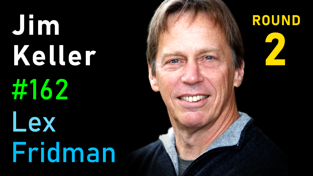 #162 – Jim Keller: The Future of Computing, AI, Life, and Consciousness