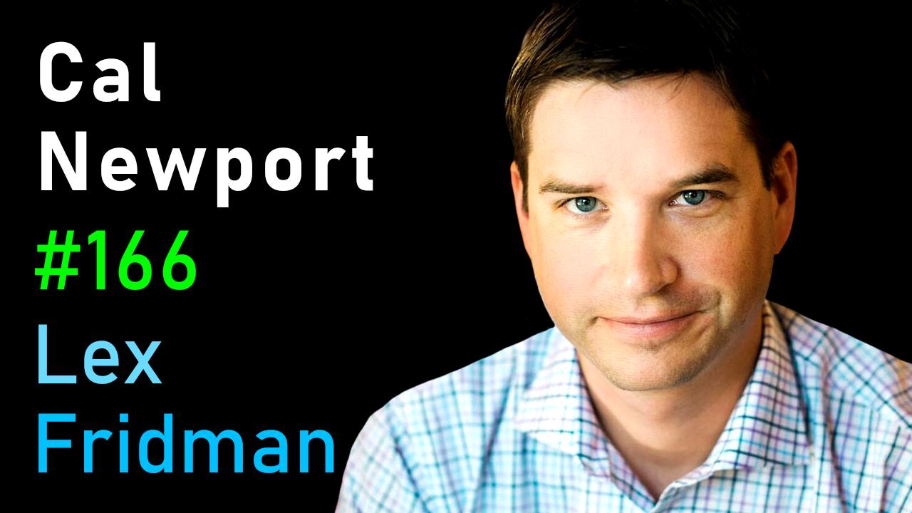 #166 – Cal Newport: Deep Work, Focus, Productivity, Email, and Social Media