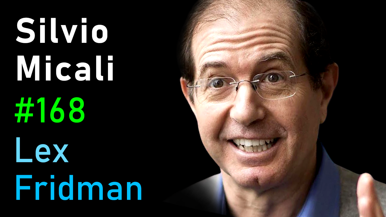 #168 – Silvio Micali: Cryptocurrency, Blockchain, Algorand, Bitcoin, and Ethereum