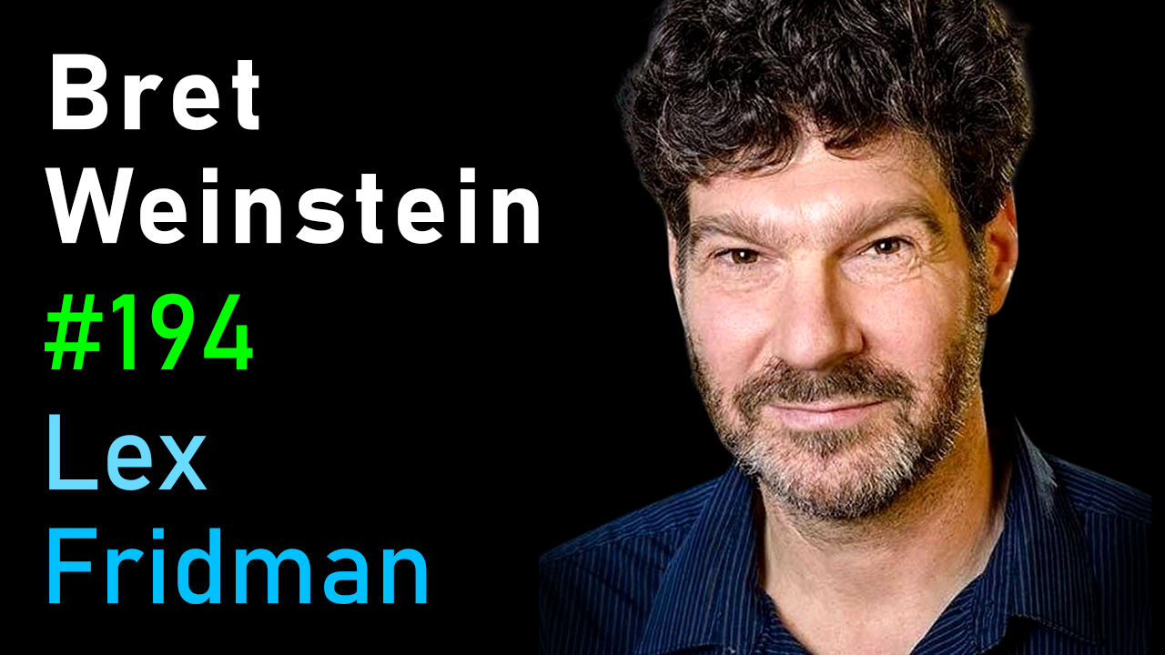 #194 – Bret Weinstein: Truth, Science, and Censorship in the Time of a Pandemic