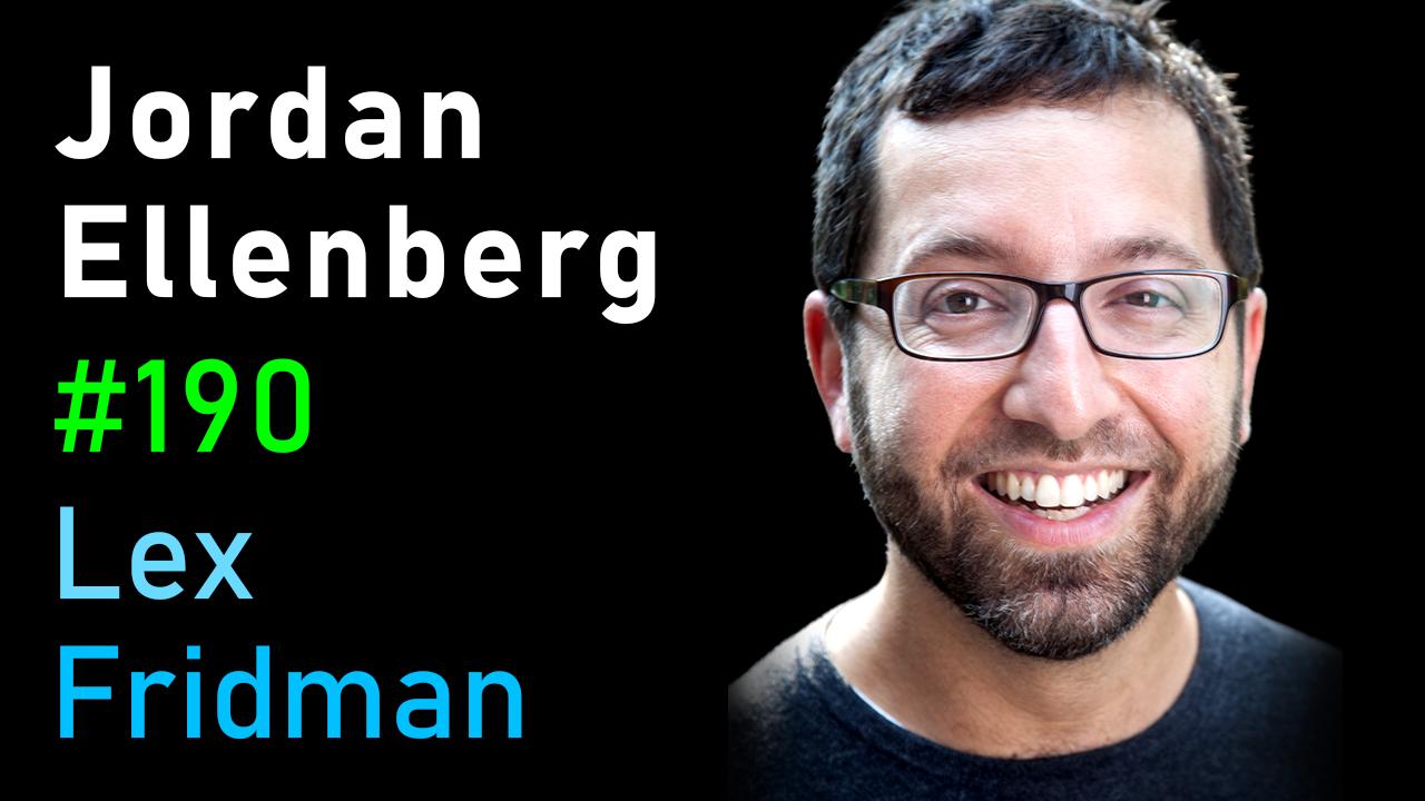 #190 – Jordan Ellenberg: Mathematics of High-Dimensional Shapes and Geometries